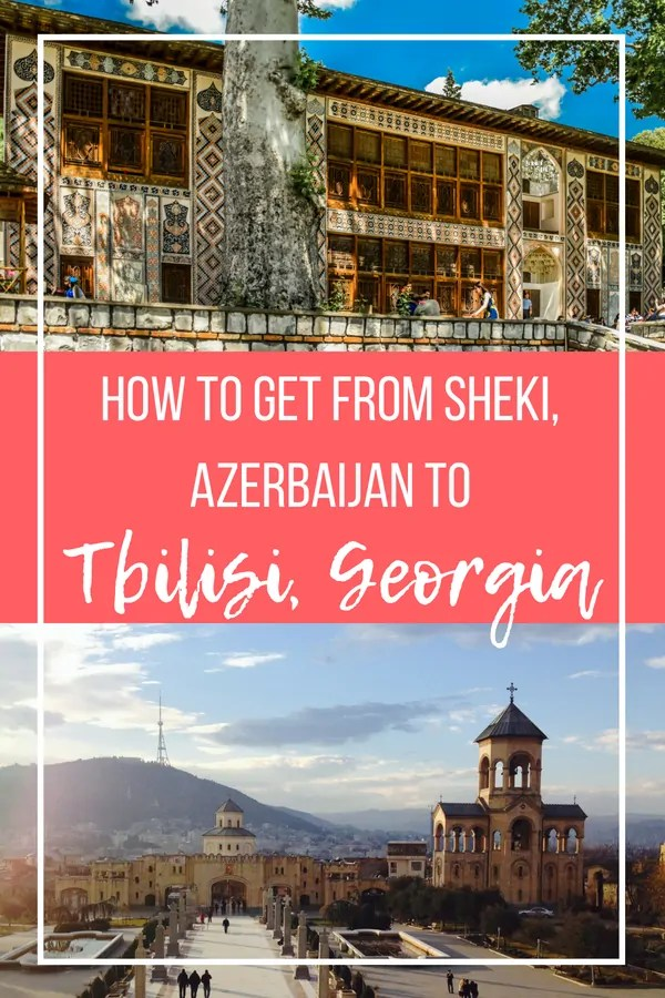 HOW TO GET FROM SHEKI TO TBILISI