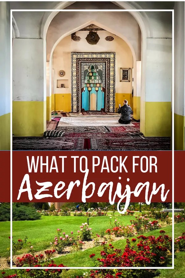 What to Pack for Azerbaijan Packing List