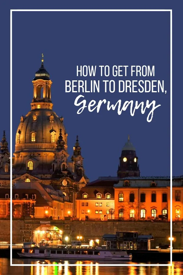 How to Get from Berlin to Dresden Germany
