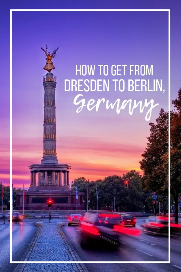 How to Get from Dresden to Berlin Germany