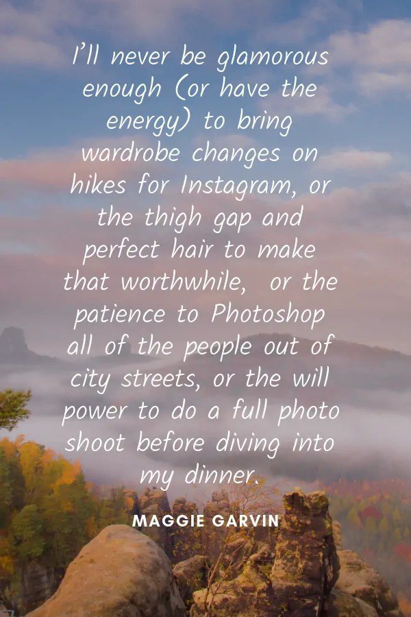 Maggie Garvin quote about Instagram