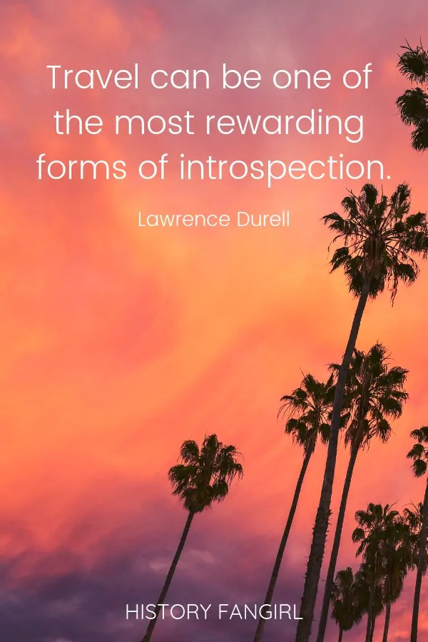 Travel can be one of the most rewarding forms of introspection. Lawrence Durrell quotes on travel