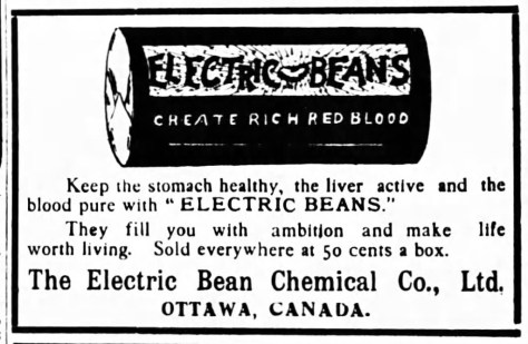 "Feel the pulse. My favourite Electric Bean ad: ""They will fill you with ambition and make life worth living."" Source: Ottawa Journal, December 14, 1907."