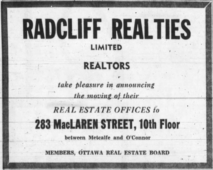 Interestingly enough, Radcliff Realties moved their office from 281 Lisgar (where B.A. Witt Constrction had set up), and to the 10th floor of the recently completed Chelsea Apartments. Source: Ottawa Journal, December 15, 1961, p. 11.