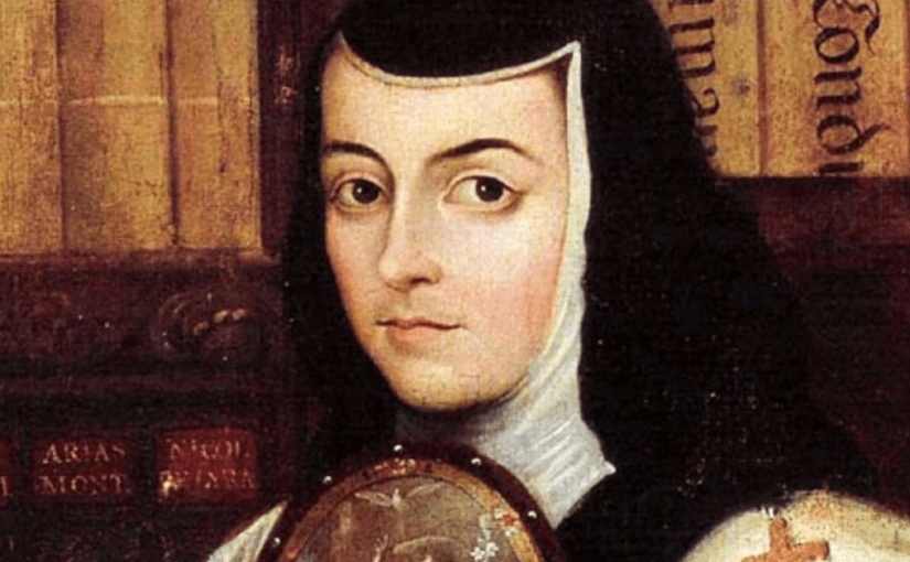 268 Forgotten Women of Literature 4 – Sor Juana Inés de la Cruz
