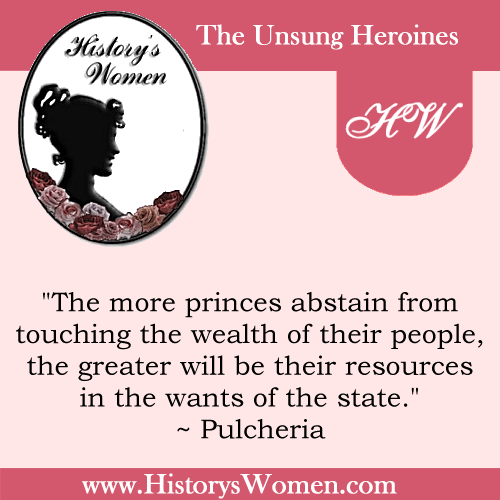 History's Women: Women of Faith: Quote by Pulcheria - Sister of Emperor Theodosius II & Emperess of Rome