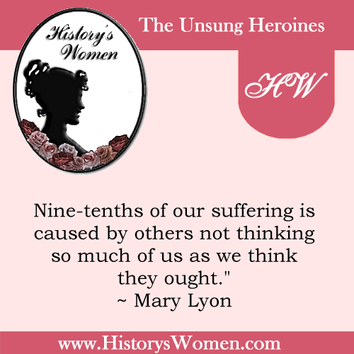 Quote by History's Women: Misc. Articles: Women in Educational Progress in the 19th century - Mary Lyon