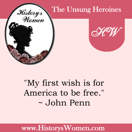 Quote by History's Women: Early America: Susan Lyme Penn's husband - John Penn, Signer of the Declaration of Independence