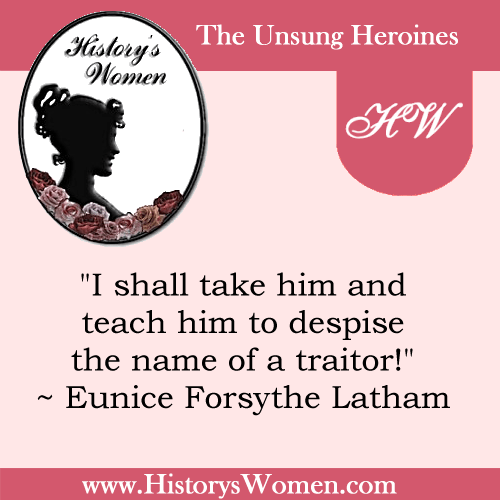 Quote by History's Women: Misc. Articles: Eunice Forsythe Latham - Patron Saint of the Revolutionary Period