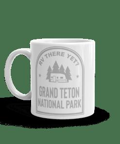 RV There Yet? Grand Teton National Park Camp Mug 11oz Side