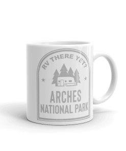 RV There Yet? Arches National Park Camp Mug 11oz Rear