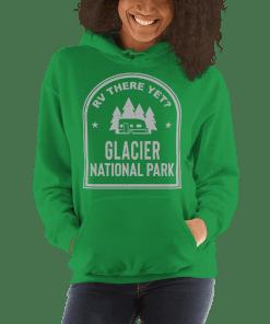 RV There Yet? Glacier National Park Hooded Sweatshirt (Unisex) Irish Green