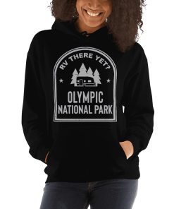RV There Yet? Olympic National Park Hooded Sweatshirt (Unisex) Black