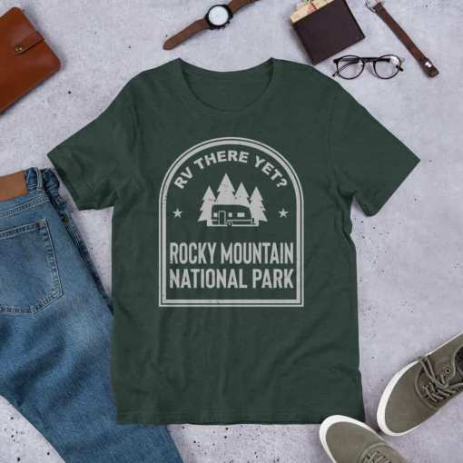 RV There Yet? Rocky Mountain National Park T-Shirt (Unisex) Heather Forest