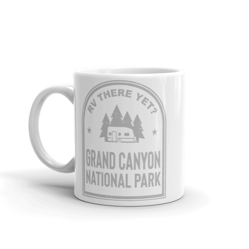 RV There Yet? Grand Canyon National Park Camp Mug 11oz Side