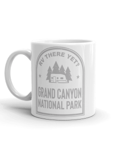 RV There Yet? Grand Canyon National Park Camp Mug 11oz Handle Left