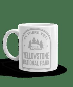 RV There Yet? Yellowstone National Park Camp Mug 11oz Side