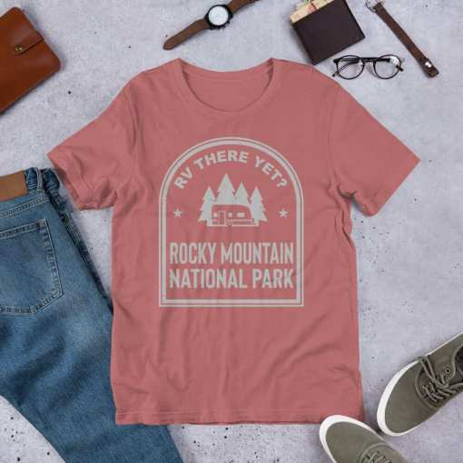 RV There Yet? Rocky Mountain National Park T-Shirt (Unisex) Mauve