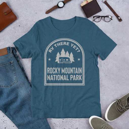 RV There Yet? Rocky Mountain National Park T-Shirt (Unisex) Heather Deep Teal
