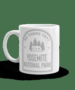 RV There Yet? Yosemite National Park Camp Mug 11oz Side
