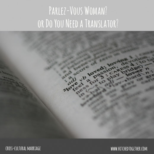 Parlez-Vous Woman? Communication in Marriage