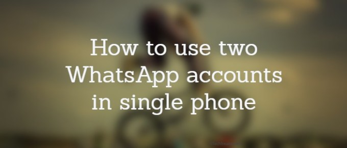 how to use two Whatsapp account