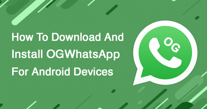 How to download and install OGWhatsapp apk on your Android device
