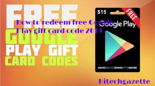 How To Redeem Free Google Play Gift Card Code 2019 Hi Tech Gazette