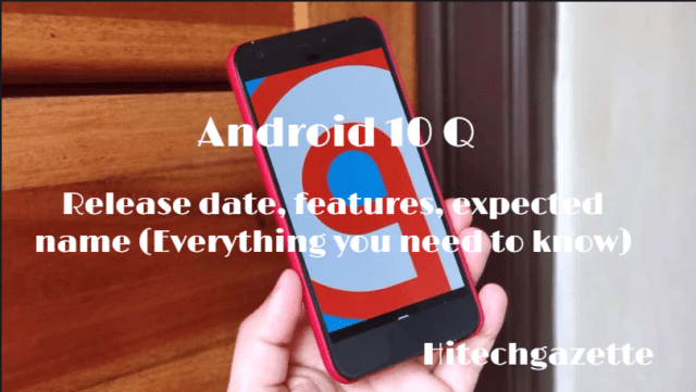 Android 10 Q: Everything you must know