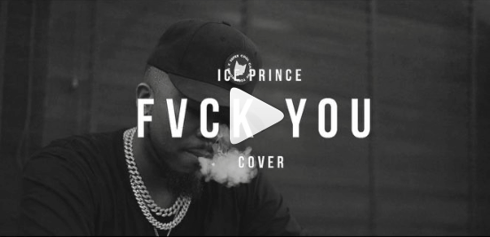 """Ice Prince – """"Fvck You"""" (Cover) ft. Kizz Daniel"""