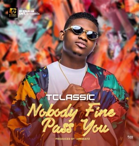 T Classic – Nobody Fine Pass You
