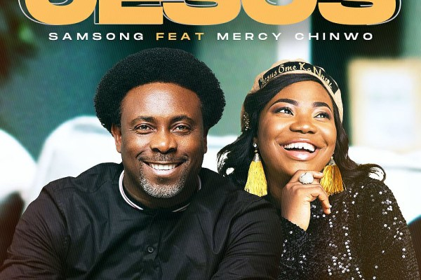 Jesus by Samsong ft Mercy Chinwo