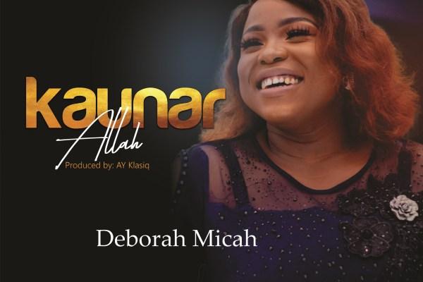 Kaunar Allah by Deborah Micah