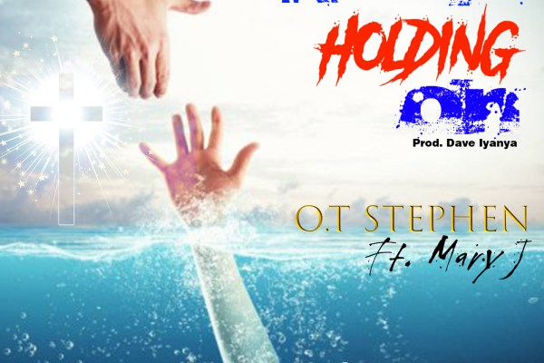 Keep Holding On by O.T Stephen ft. Mary J