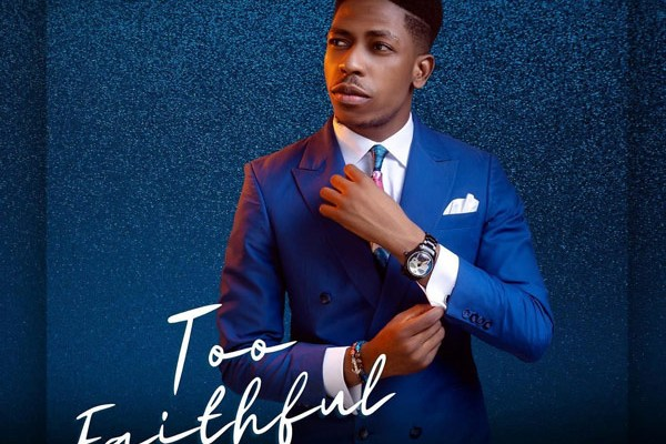 Too Faithful Album by Moses Bliss