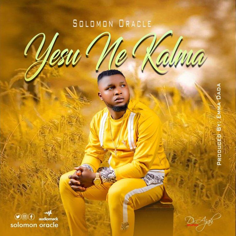 Yesu Ne Kalma by Solomon Oracle