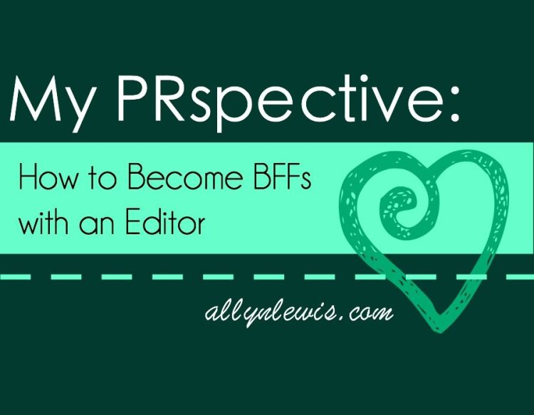My PRspective: How to Become BFFs with an Editor