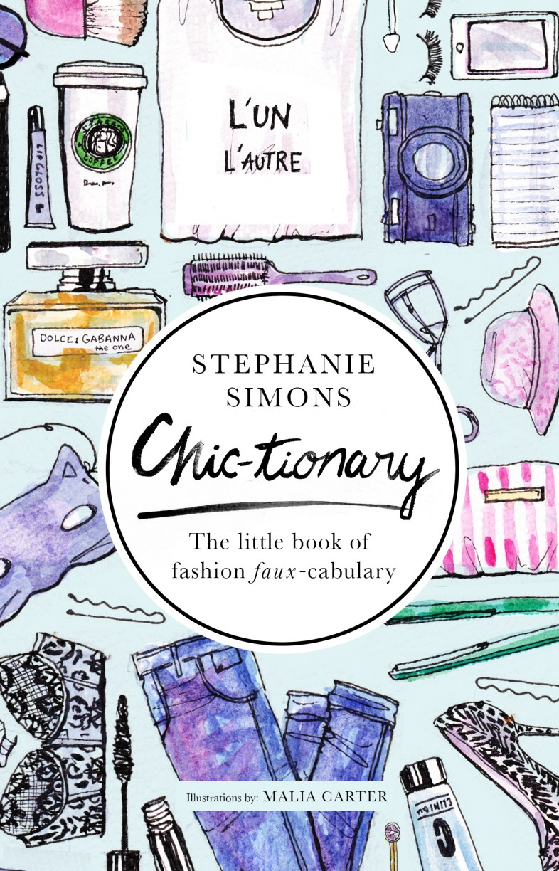 Chic-tionary, The Little Book of Fashion Faux-Cabulary