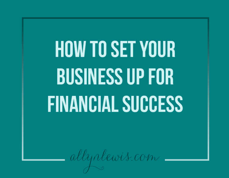How to Set Your Business Up for Financial Success