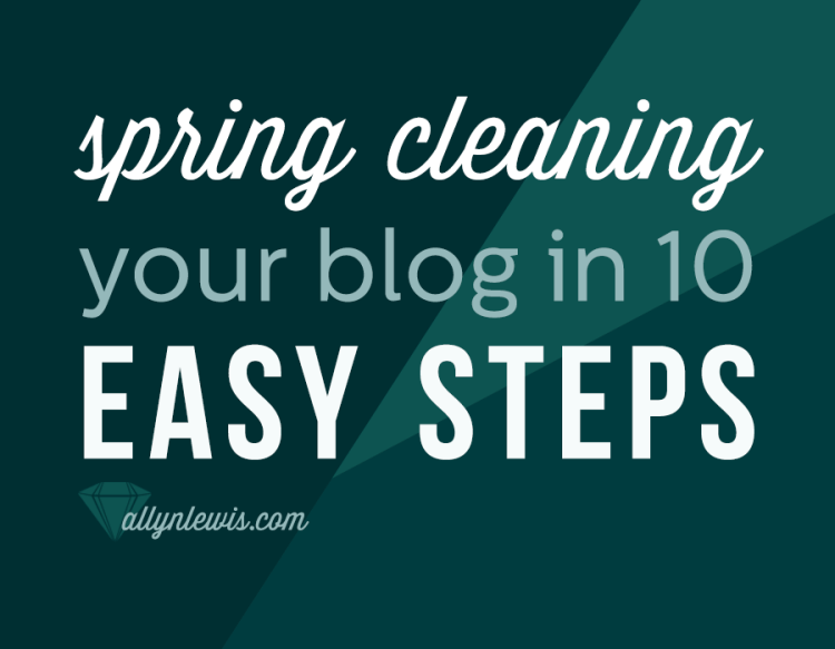 Spring Cleaning Your Blog in 10 Easy Steps