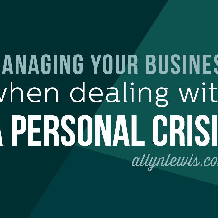 Managing Your Business When Dealing with a Personal Crisis