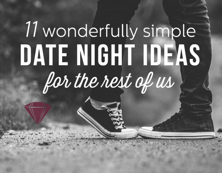 11 Wonderfully Simple Date Night Ideas for the Rest of Us