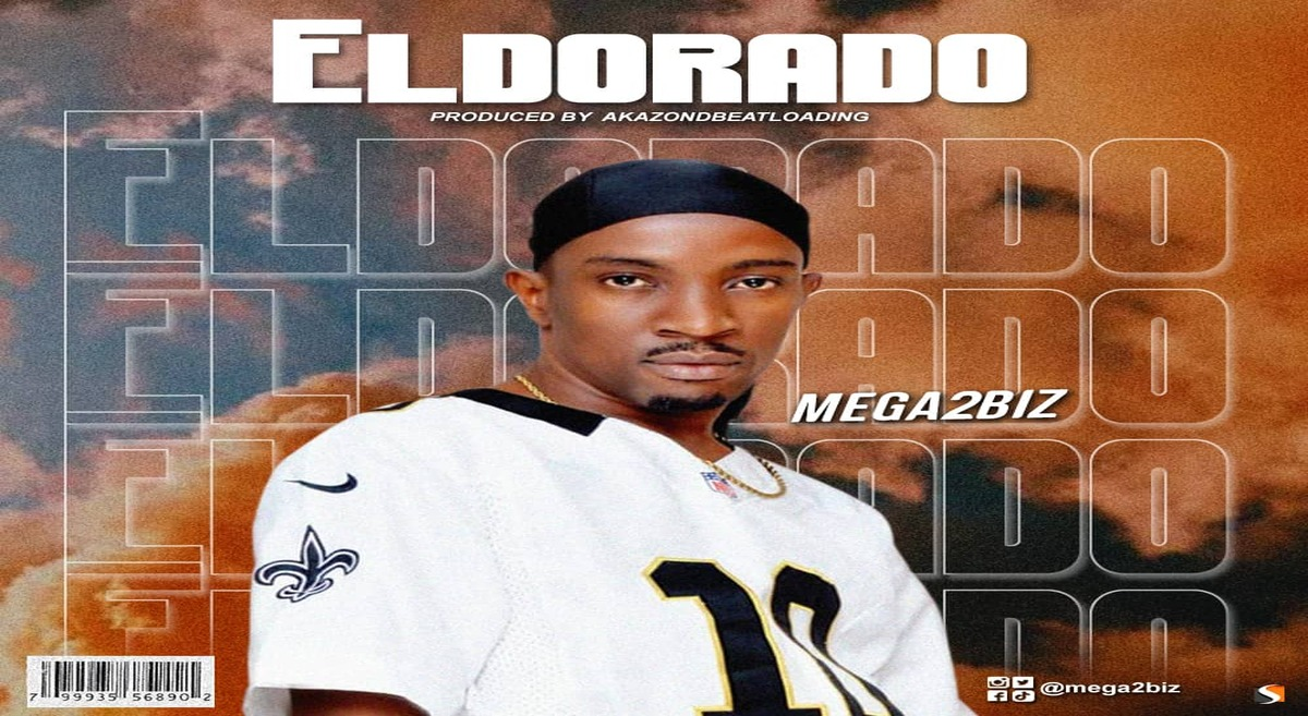 "Mega2biz set to drop new single titled ""Eldorado"""