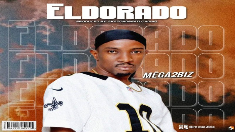 "Mega2biz set to drop new single titled ""Eldorado"""