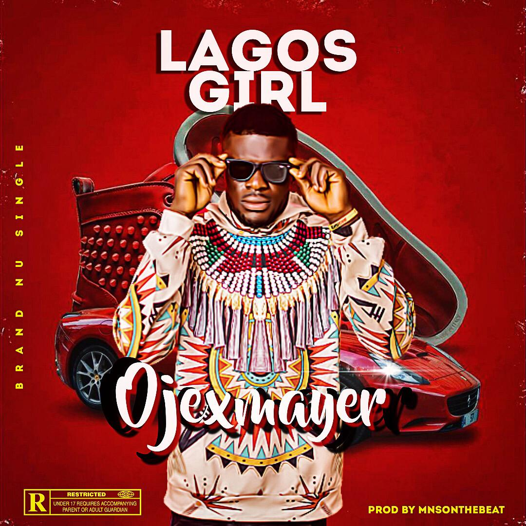 Ojexmayer – Lagos Girl
