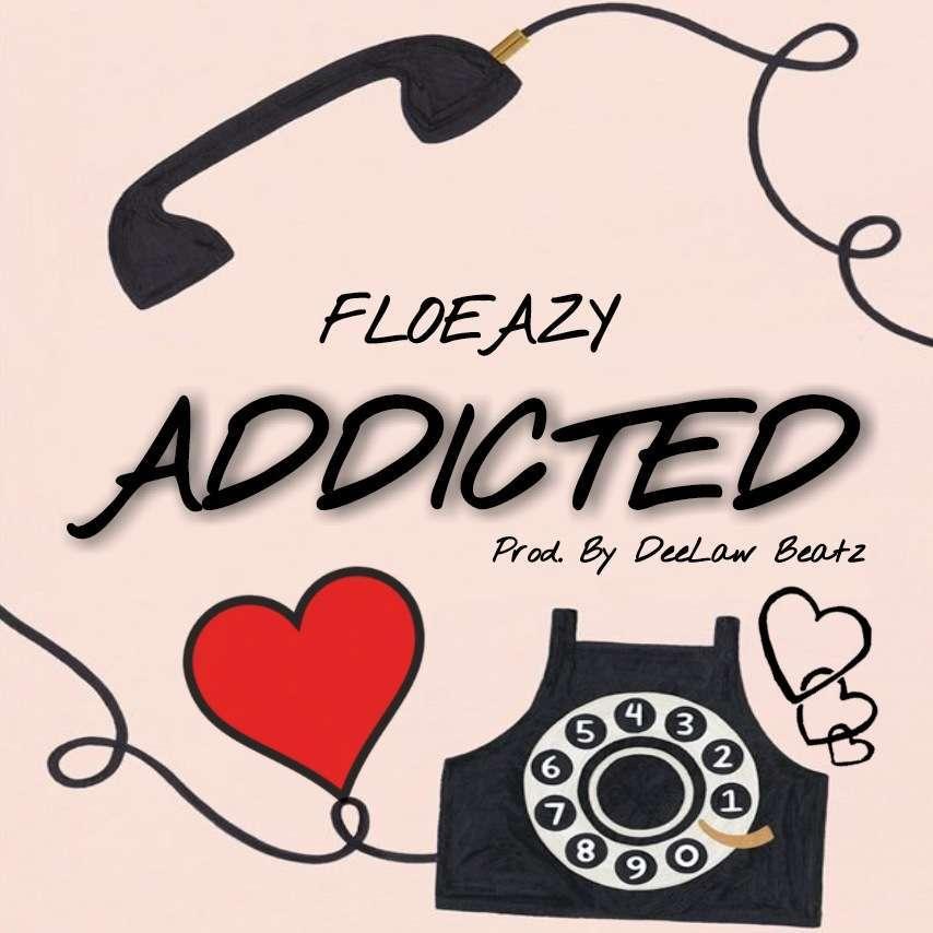 FloEazy - Addicted [New Music]