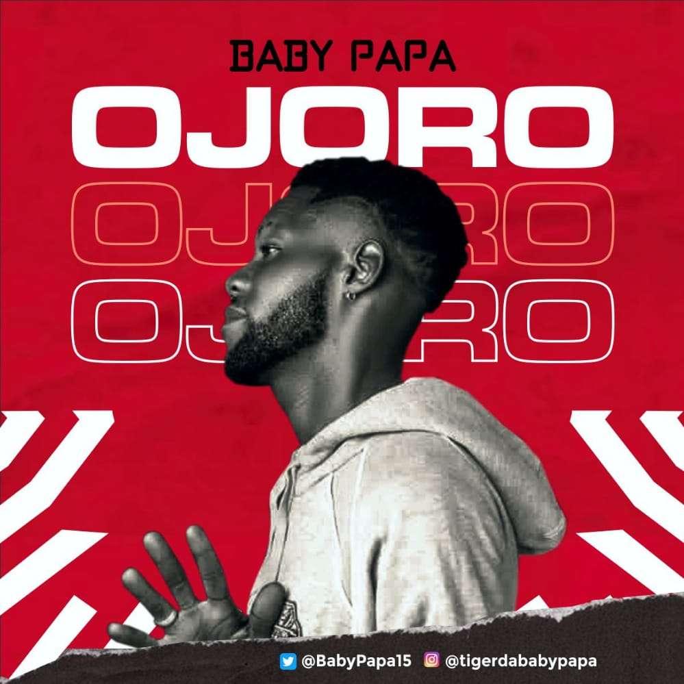 Baby Papa — Ojoro (New Music)