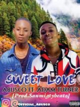 Abusco – sweet love  ft Adam Turner