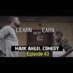 "Funny Mark Angel Comedy ""Learn To Earn"" Mp4 & 3GP"
