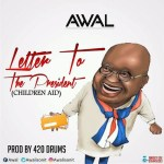 AWAL – LETTER TO THE PRESIDENT (PROD BY 420 DRUMS)